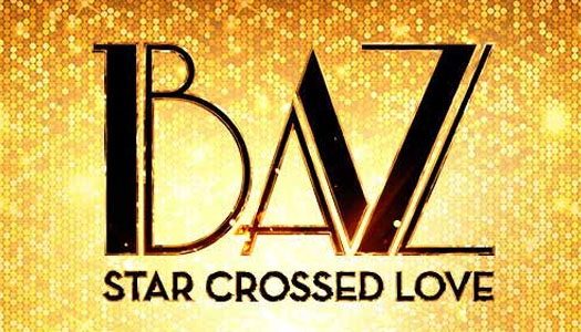 Baz - Star Crossed Love